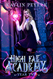 High Fae Academy - Year Two: Paranormal Fae Romance
