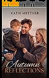 Autumn Reflections: A Small Town Minnesota Single Mom Romance Novel (Northern Lights Book 2)