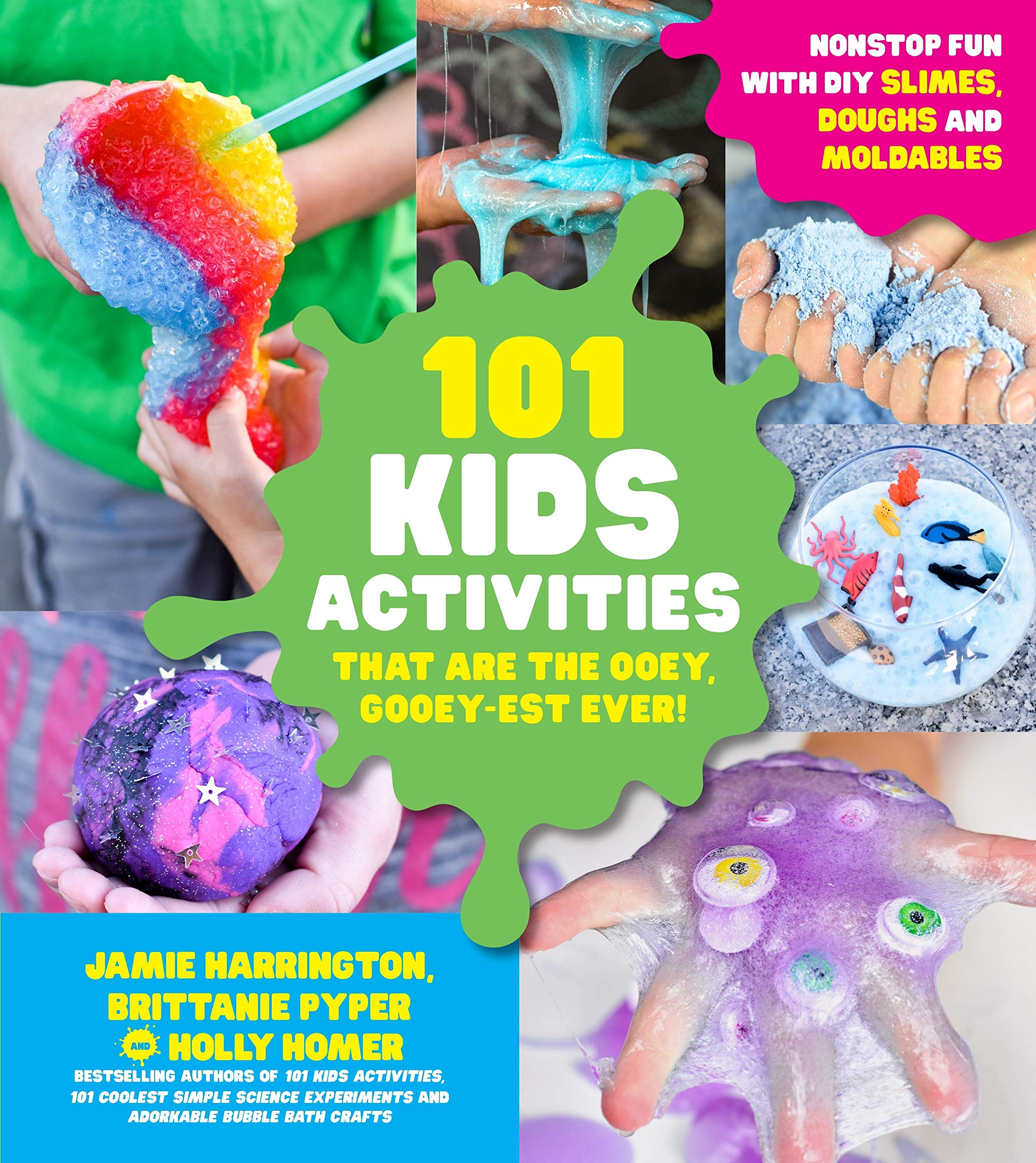 101 Kids Activities That Are The Ooey Gooey Est Ever