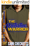 The Protective Warrior (Cami's Navy SEAL Romance Book 1)
