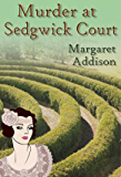 Murder at Sedgwick Court (Rose Simpson Mysteries Book 3) (English Edition)