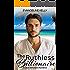 The Ruthless Billionaire: A Clean Billionaire Romance (California Elite)