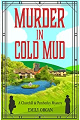 Murder in Cold Mud (Churchill and Pemberley Series Book 2) Kindle Edition