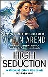 High Seduction (Adrenaline Search & Rescue Book 3)