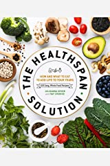 The Healthspan Solution: How and What to Eat to Add Life to Your Years Hardcover