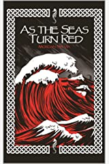 As The Seas Turn Red Kindle Edition