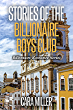 Stories of the Billionaire Boys Club (Billionaire Romance Book 27) (English Edition)