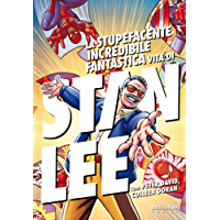 La stupefacente, incredibile, fantastica vita di Stan Lee (Edizioni BD)