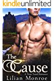 The Cause: A Time Travel Romance (Splinters in Time Book 1)