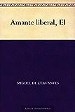 Amante liberal, El