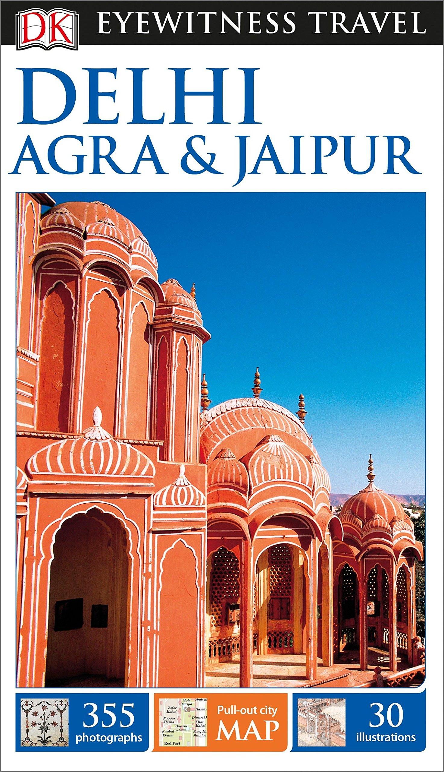 DK Eyewitness Travel Guide Delhi, Agra and Jaipur (DK Eyewitness Travel Guides)