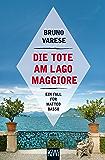 Die Tote am Lago Maggiore: Ein Fall für Matteo Basso (Matteo Basso ermittelt) (German Edition)