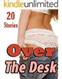 Over the Desk! (20 Stories of You Know What) (English Edition)