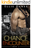Chance Encounter (Chance Encounter Series, Book 1): An Alpha Billionaire Romance