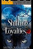 Shifting Loyalties: an Immortals Short (The Immortals Book 10)