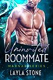 Uninvited Roommate: A Sci-fi Romance (Marnak Series Book 1)