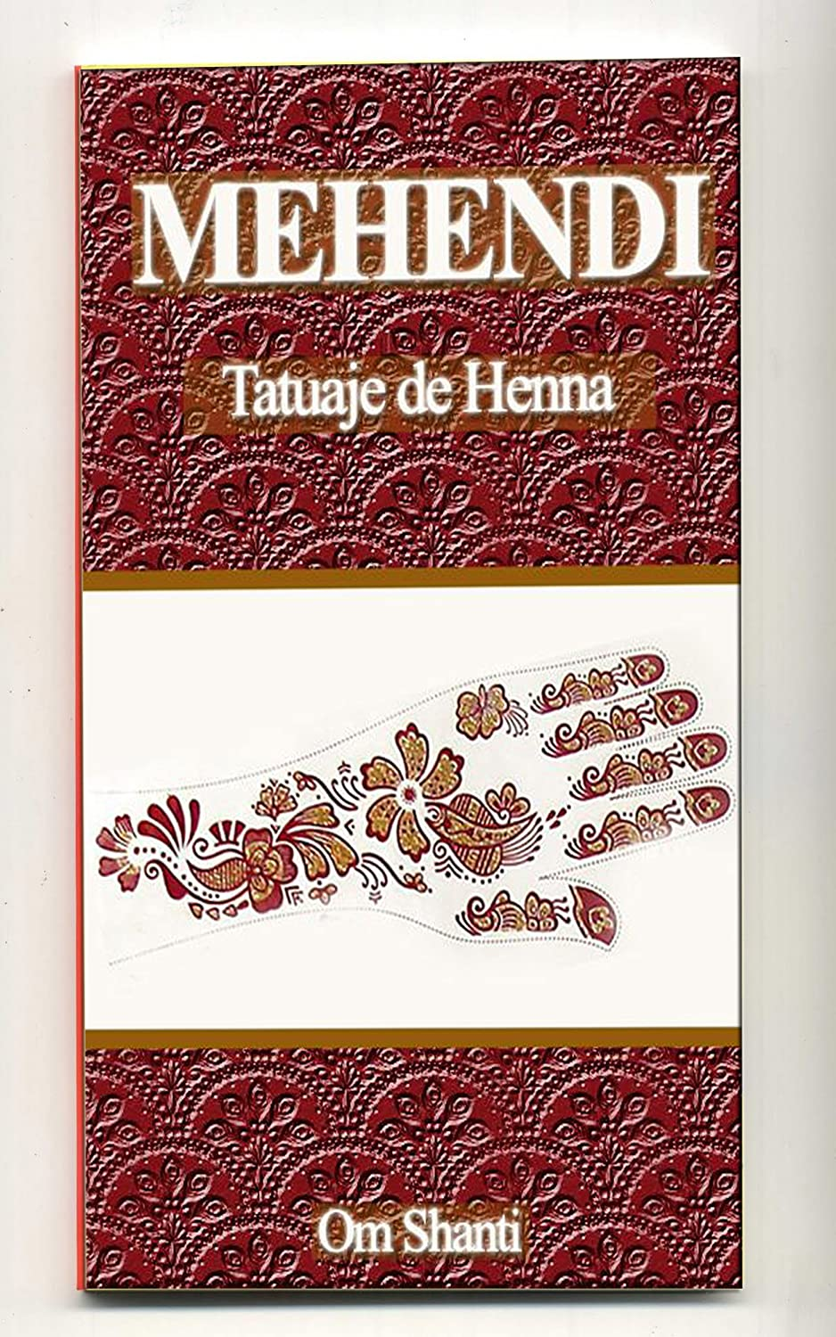 Mehendi Tatuaje de Henna eBook: Om Shanti: Amazon.es: Tienda Kindle