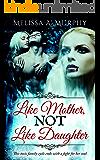 Like Mother, NOT Like Daughter (Serial Vampires Book 1)