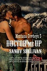 Doctor Me Up (Montana Cowboys Book 5) Kindle Edition
