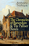 Anthony Trollope: The Chronicles of Barsetshire & The Palliser Novels (Unabridged): The Warden + The Barchester Towers + Doctor Thorne + Framley Parsonage ... + The Prime Minister + Eustace Diamonds…