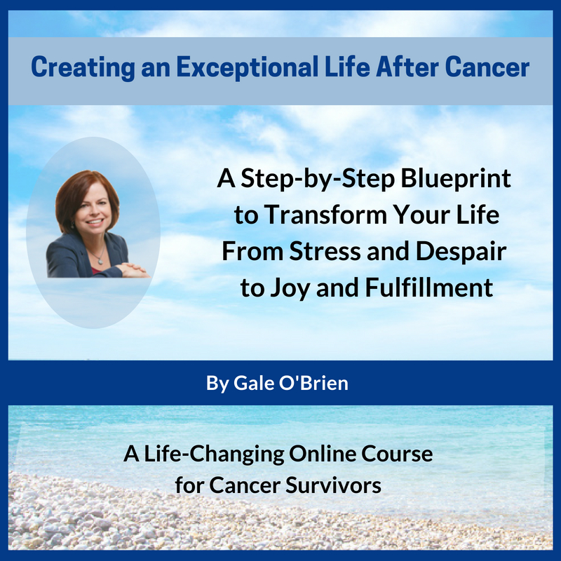 Creating an Exceptional Life After Cancer (Online Course) [Online Code]