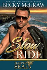 Slow Ride: Sleeper SEALs Book 2 Kindle Edition
