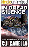 In Dread Silence (Warp Marine Corps Book 4)