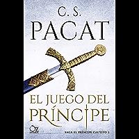 El juego del príncipe (El príncipe cautivo nº 2) (Spanish Edition)