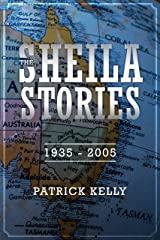 The Sheila Stories: 1935 - 2005 Kindle Edition