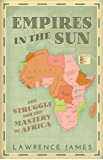 Empires in the Sun: The Struggle for the Mastery of Africa (English Edition)