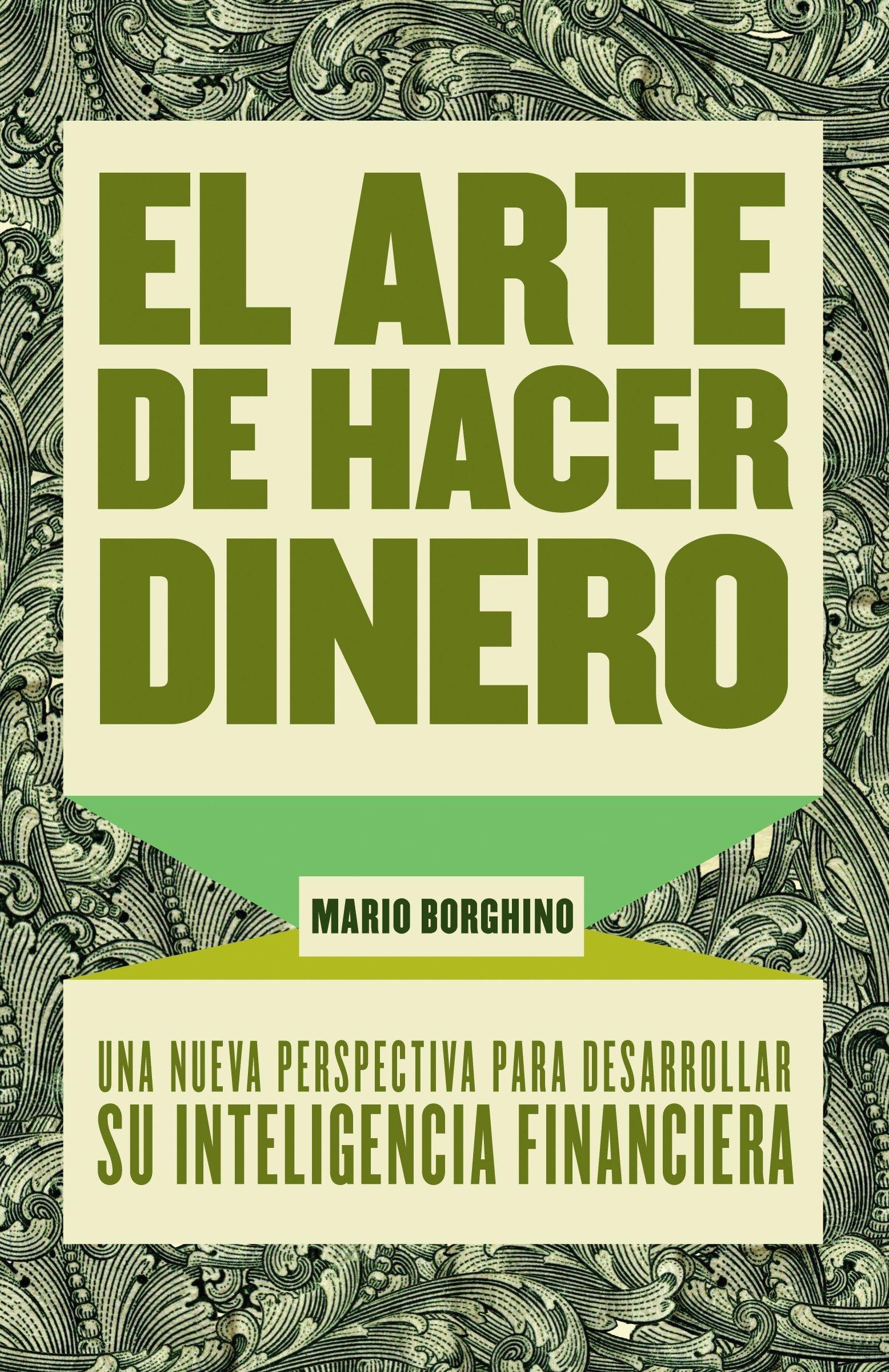El arte de hacer dinero: Una nueva perpectiva para desarrollar su inteligencia financiera (Spanish Edition) by Vintage Espanol