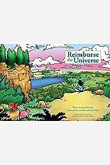 Reimburse the Universe Kindle Edition