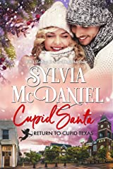 Cupid Santa: Small Town Western Contemporary Christmas Book (Return to Cupid, Texas 7) Kindle Edition