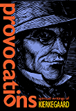 Provocations: Spiritual Writings of Kierkegaard