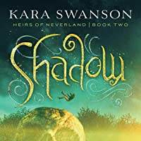 Shadow: Heirs of Neverland, Book 2