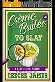 Crème Brûlée To Slay (Baker Street Cozy Mysteries Book 3)