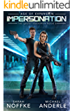 Impersonation: Age of Expansion - A Kurtherian Gambit Series (The Ghost Squadron Book 5)