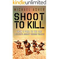 Shoot to Kill: From 2 Para to the SAS