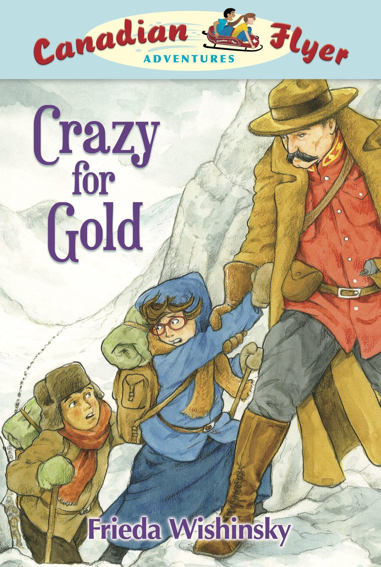 Download Canadian Flyer Adventures #3: Crazy for Gold pdf epub
