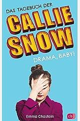 Das Tagebuch der Callie Snow - Drama, Baby! (Die Callie Snow-Reihe 2) (German Edition) Kindle Edition
