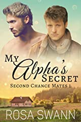My Alpha's Secret (Second Chance Mates 1): MM Alpha/Omega Mpreg Romance Kindle Edition
