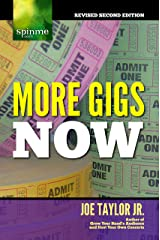 More Gigs Now: Concert Booking Secrets of Successful Musicians Kindle Edition