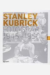 Stanley Kubrick. Fotografie 1945-1950. Un narratore della condizione umana. Catalogo della mostra (Milano, 16 aprile-4 luglio 2010)