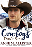 Cowboys Don't Stay (Tanner Brothers Book 3) (English Edition)