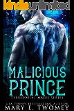 Malicious Prince: A Reverse Harem Romance (Territorial Mates Book 3)