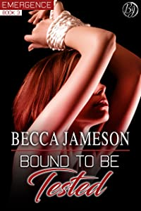 Bound to be Tested (Emergence Book 3)