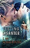Testing Lysander