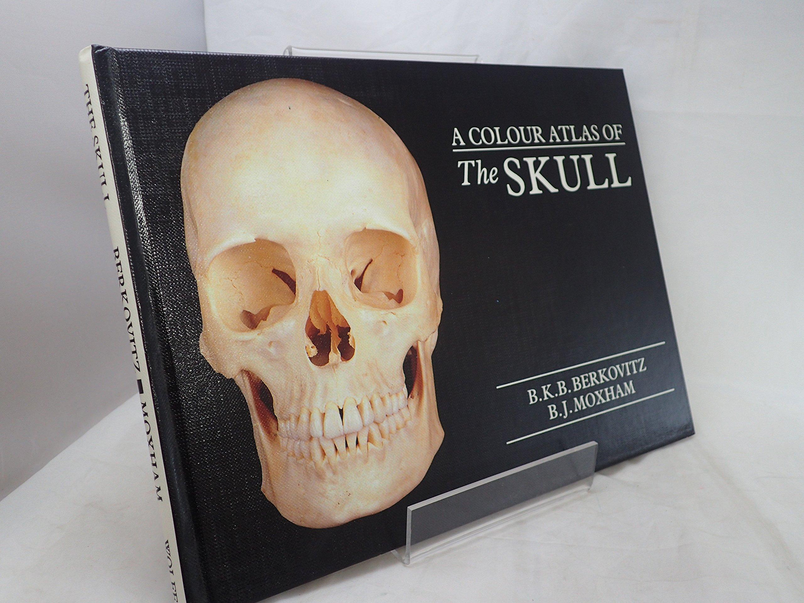 Color Atlas Of The Skull Bkb Berkovitz Bds Muc Phd Bj Moxham