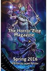 The Horror Zine Magazine Spring 2016 Kindle Edition