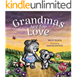 Grandmas Are for Love: An endearing picture book honoring the special bond children have with their grandmothers. (With…